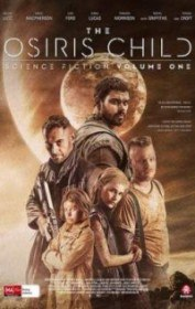 Дитя Осириса: научная фантастика, выпуск 1 / Science Fiction Volume One: The Osiris Child / Origin Wars (2016)