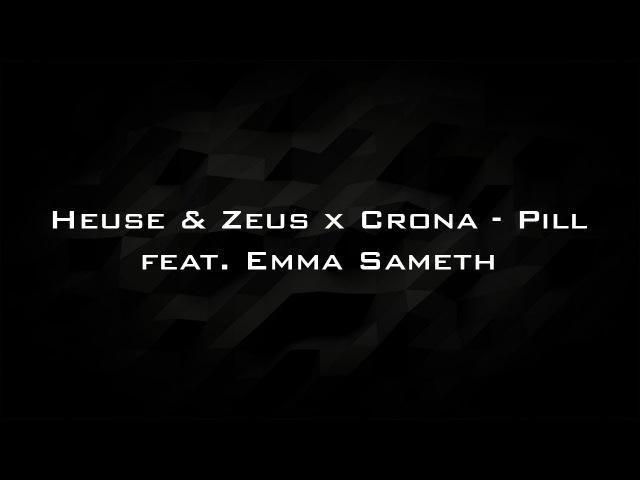 Heuse Zeus x Crona Pill feat Emma Sameth