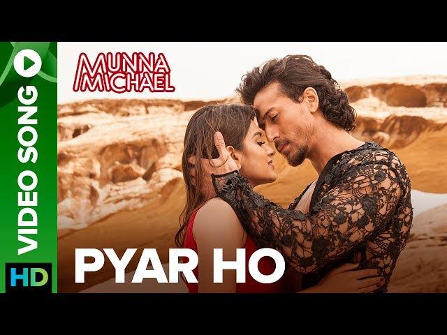 Pyar Ho - Video Song | Munna Michael | Tiger Shroff Nidhhi Agerwal | Vishal Sunidhi