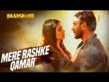 Mere Rashke Qamar Song - Baadshaho - Ajay Devgn, Ileana, Nusrat & Rahat Fateh Ali Khan, Tanisk