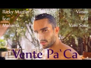 Vanco feat Vani Sosa vs Ricky Martin feat Maluma - Vente Pa`Ca