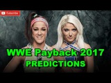 WWE Payback 2017 Raw Women's Championship Bayley vs. Alexa Bliss Predictions WWE 2K17