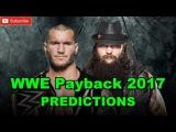 WWE Payback 2017 Randy Orton vs. Bray Wyatt Predictions