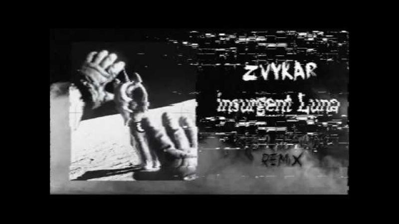 Zvykar - insurgent Luna (Zero Chaotic Remix)