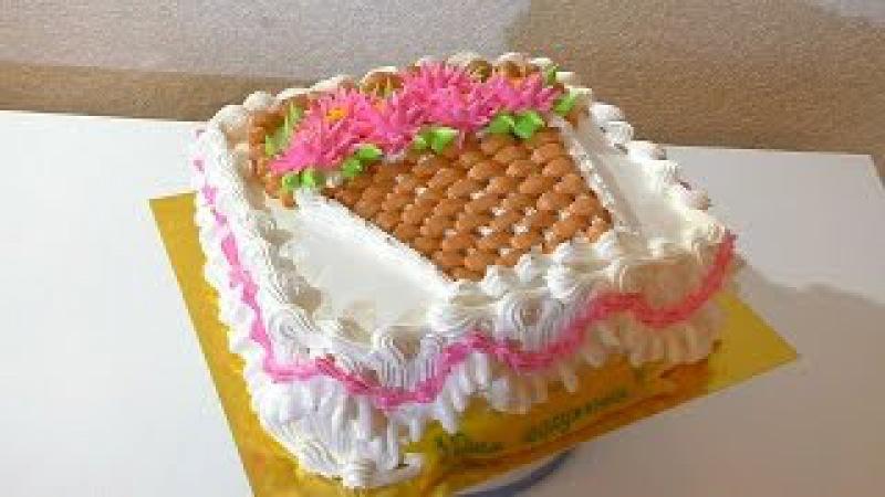 Торт КОРЗИНА С ЦВЕТАМИ Как украсить торт кремом CART cake with flowers