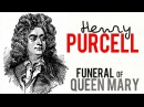 Purcell:-Funeral of Queen Mary (Calm and sad Classical Music Playlist ) HQ Recording