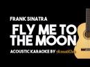 Frank Sinatra - Fly Me To The Moon (Acoustic Guitar Karaoke)