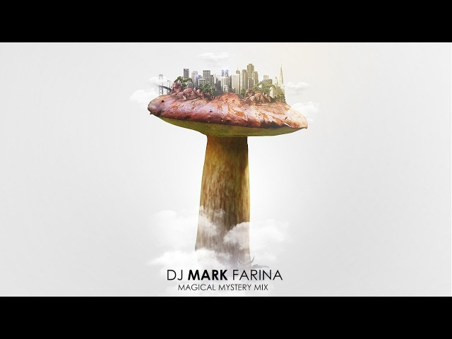 Mushroom Jazz 8 Edit Mix | by Mark Farina Magical Mystery Mix » Freewka.com - Смотреть онлайн в хорощем качестве