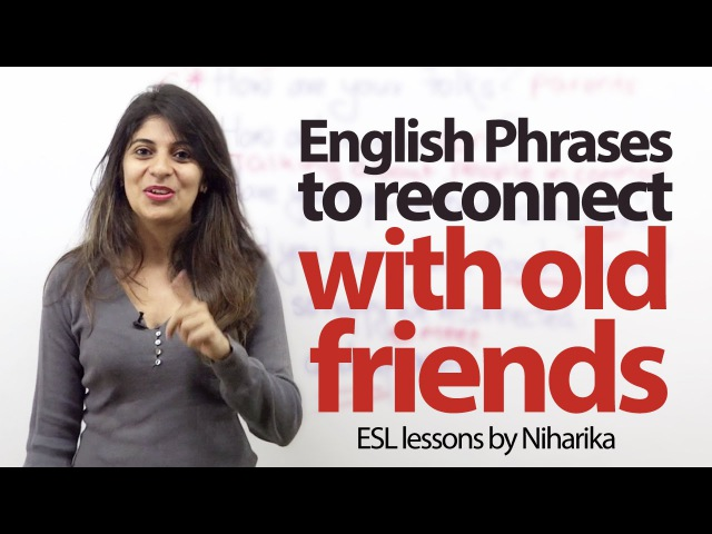 Phrases to reconnect with old friends - Free English speaking lessons