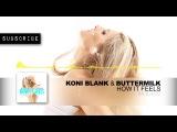 Koni Blank &amp Buttermilk - How It Feels (Radio Edit)