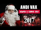 Andi Vax - Reaper Config 2017 (С Новым Годом 2017)