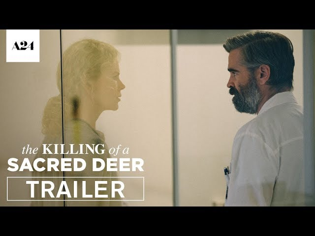 The Killing of a Sacred Deer   Official Trailer HD   A24