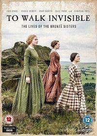 Вошедшие незримо: Сестры Бронте / To Walk Invisible: The Bronte Sisters (2016)