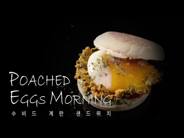 POACHED EGGS MORNING 수비드 계란 샌드위치• COOKER FACE