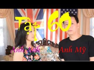 Tập 60: Kenny n: Sự khác nhau giữa tiếng Anh giọng Anh và Mỹ