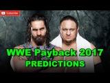 WWE Payback 2017 Seth Rollins Vs. Samoa Joe Predictions