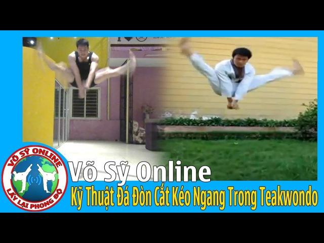 Kỹ Thuật Đá Đòn Cắt Kéo Ngang Trong Taekwondo - Tập Võ Online