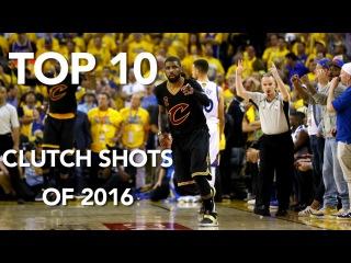 Top 10 Clutch Shots of the 2016 Calendar Year
