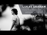 Lukas Graham - Youre Not There