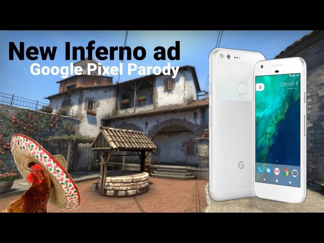 CS:GO - New Inferno ad (Google Pixel Parody)
