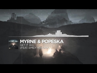 MYRNE  Popeska - Get It All (feat. Emily Hendrix) [Monstercat Release]