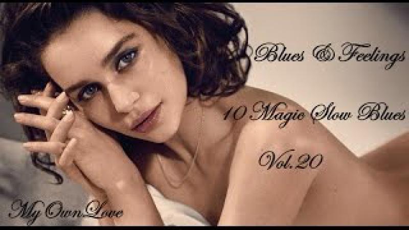 Blues Feelings ~10 Magic Slow Blues. Vol. 20