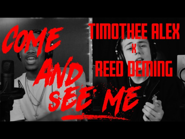 Come and See Me - Reed Deming Timothee Alex