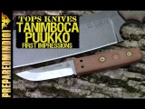 TOPS Tanimboca Puukko: First Impressions (I Like It!!) - Preparedmind101