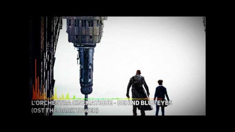 L-Orchestra Cinematique - Behind Blue Eyes (OST The Dark Tower)