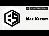 Max Klyuev @ Bass Shades Videocast 013