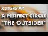 The Outsider (A Perfect Circle). Перевод и анализ (ОЧП #30)