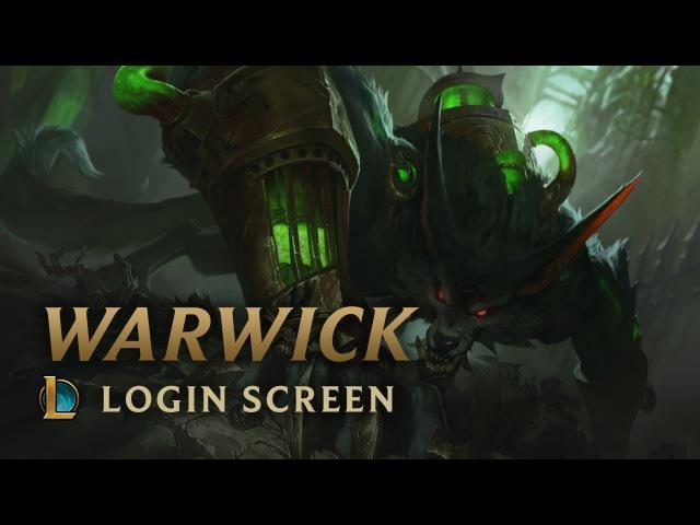 Warwick the Uncaged Wrath of Zaun Login Screen League of Legends