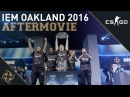 IEM Oakland 2016 Aftermovie (Official NiP Team Song by John De Sohn)