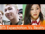BTS Expectation Vs. Reality 2