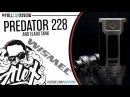 "Predator 228 & Elabo Tank l by Wismec l ""Чужой против Хищника 3"" 2017"