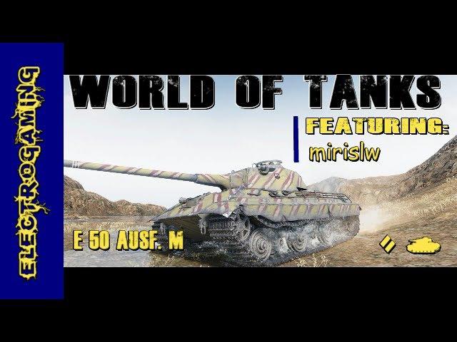 World of Tanks E 50 Ausf. M 11K Damage 6 Frags WorldofTanks