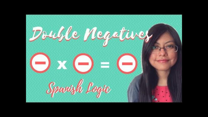 SPANISH DOUBLE NEGATIVES   No nada, nadie, ningún, nunca, tampoco, ni ...