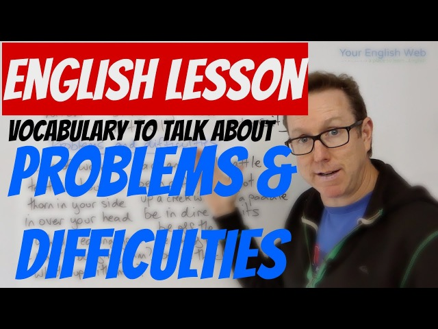 English lesson Talking about PROBLEMS and DIFFICULTIES