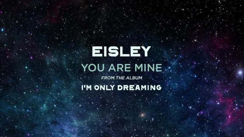 Eisley - You Are Mine (New track) [2016] » Freewka.com - Смотреть онлайн в хорощем качестве