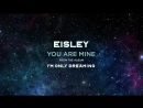 Eisley - You Are Mine (New track) [2016]