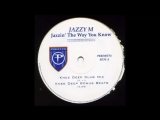 Jazzy M - Jazzin The Way You Know (Knee Deep Club Mix) (2000)