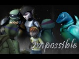 TMNT 2012~ LeoKarai~AprilDonnie~ Raph Mona~Impossible