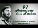 91 Aniversario del natalicio de Fidel Castro Ruz