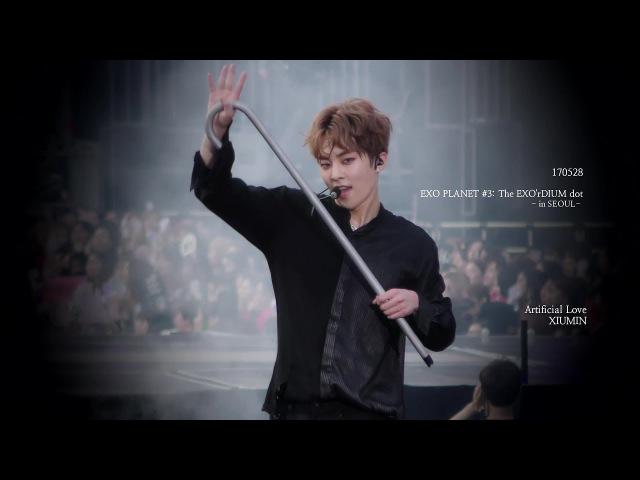 [4K] 170528 EXOrDIUM dot Artificial Love XIUMIN 시우민 focus.