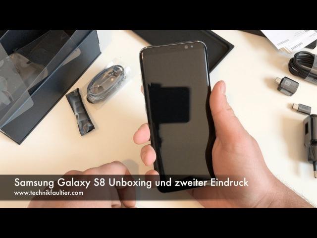 Samsung Galaxy S8 Unboxing und zweiter Eindruck