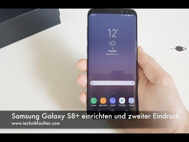 Samsung Galaxy S8 einrichten und zweiter Eindruck