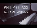 Philip Glass Metamorphosis complete