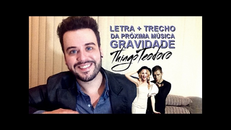 Conheça a letra de Gravidade e ouça trecho - Thiago Teodoro