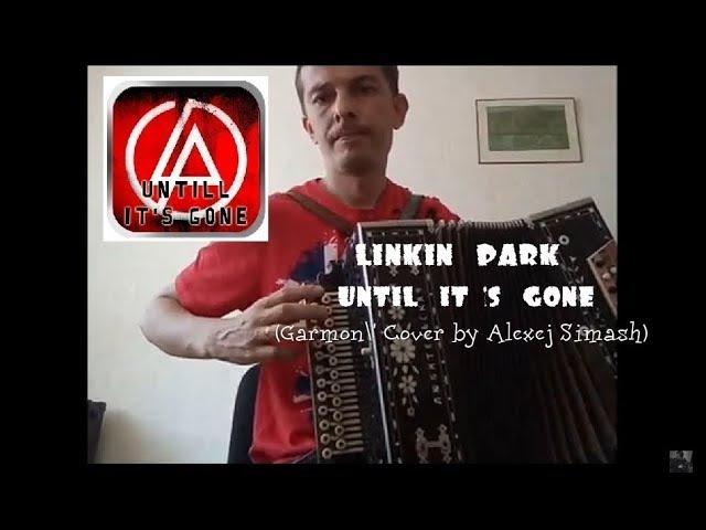 Linkin Park Until It's Gone Garmon' Cover by Alexej Simash