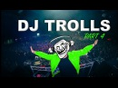 DJs that Trolled the Crowd Part 4